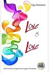 Love is Love: Romantische Kurzgeschichten gegen Homophobie Taschenbuch