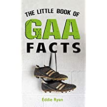 The Little Book of GAA Facts (English Edition)