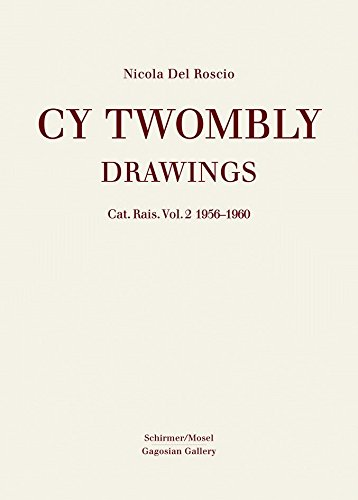 Cy Twombly: Drawings Catalogue Raisonné Volume 2, 1956-1960