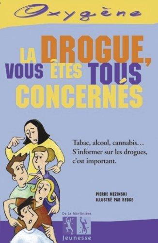 La drogue, vous êtes tous concernés
