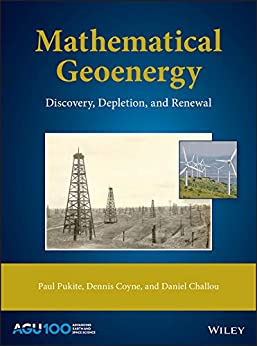 Mathematical Geoenergy: Discovery, Depletion, And Renewal (geophysical Monograph Series Book 241) por Paul Pukite Gratis