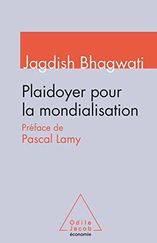 Plaidoyer pour la mondialisation (ECONOMIE) par Jagdish Bhagwati
