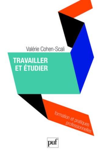 Travailler et étudier par Valérie Cohen-Scali