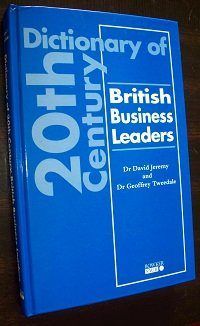 Dictionary of 20th Century British Business Leaders