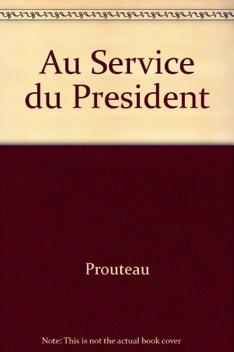Au Service du President