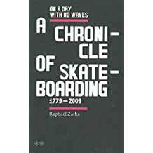 On A Day With No Waves : A Chronicle of Skateboarding 1779-2009