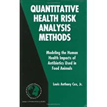 Quantitative Health Risk Analysis Methods: Modeling the Human Health Impacts of Antibiotics Used in Food Animals: 82 (International Series in Operations Research & Management Science)