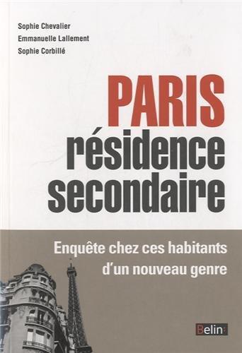 Paris comme rsidence secondaire - Enqute chez ces propritaires dun nouveau genre