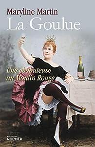 La Goulue par Maryline Martin