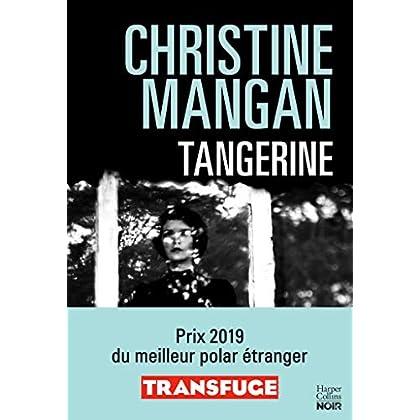 Tangerine (version française): La sueur froide de votre été
