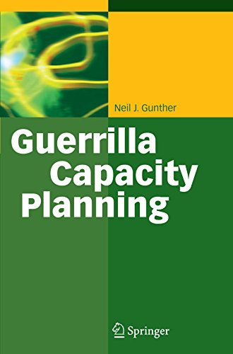Guerrilla Capacity Planning: A Tactical Approach to Planning for Highly Scalable Applications and Services by Neil J. Gunther (12-Feb-2010) Paperback
