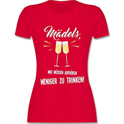 Trinken Kostüm - Statement Shirts - Mädels, wir müssen aufhören weniger zu Trinken - L - Rot - L191 - Damen Tshirt und Frauen T-Shirt