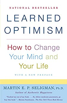 Learned Optimism: How to Change Your Mind and Your Life par [Seligman, Martin E.P.]
