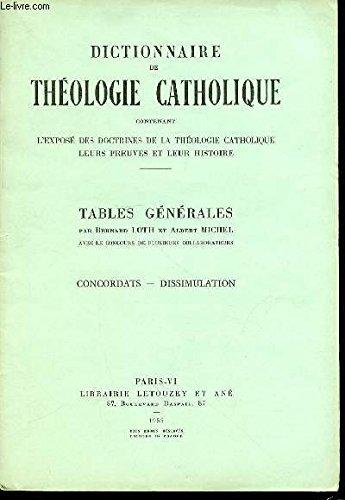 tables-generales-n-4-concordats-dissimulation-dictionnaire-de-theologie-catholique-contenant-l-39-expose-des-doctrines-de-la-theologie-catholique-leurs-preuves-et-leur-histoire