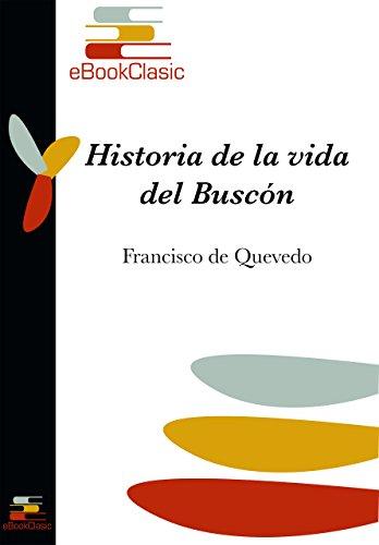 Historia de la vida del Buscón (Anotado) por Francisco de Quevedo