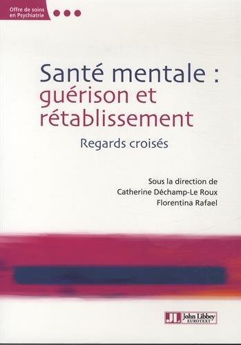Santé mentale : guérison ou rétablissement ?: Regards croisés.