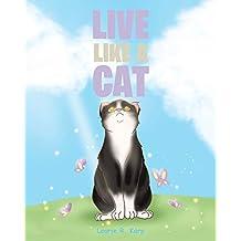 Live like a Cat (English Edition)