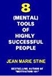 The Eight (Mental) Tools of Extremely Successful People
