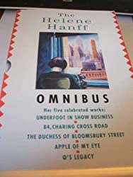 The Helene Hanff Omnibus: Underfoot in Show Business; 84 Charing Cross Road; The Duchess of Bloomsbury Street; The Apple of My Eye; Q's Legacy by Helene Hanff (1993-05-03)