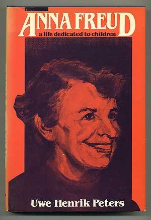 Portada del libro Anna Freud: A Life Dedicated to Children by Uwe Henrik Peters (1985-03-02)