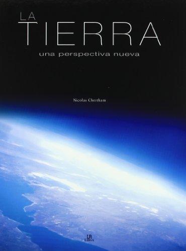 La Tierra/ Earth: Una perspectiva nueva/ A New Perspective por Nicolas Cheetham