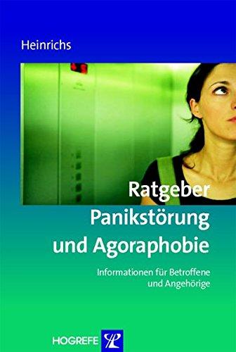 Ratgeber Panikstörung und Agoraphobie: Informationen für Betroffene und Angehörige (Ratgeber zur Reihe »Fortschritte der Psychotherapie«)