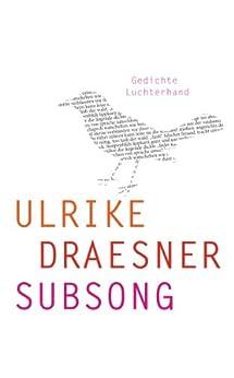 subsong: Gedichte von [Draesner, Ulrike]