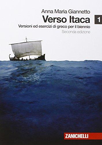 Verso Itaca. Versioni ed esercizi di greco. Per il biennio del Liceo classico. Con espansione online: 1