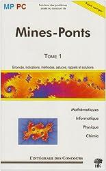 Mines-Ponts : Tome 1, MP/PC : Mathématiques, Informatique, Physique et chimie