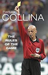 The Rules of the Game by Pierluigi Collina (2003-08-15)
