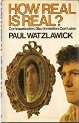 How Real is Real?: Communication, Disinformation, Confusion by Paul Watzlawick (1983-06-02)
