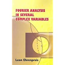 Fourier Analysis in Several Complex Variables (Dover Books on Mathematics)
