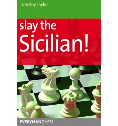 [(Slay the Sicilian!)] [ By (author) Timothy Taylor ] [June, 2012]