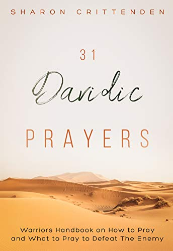 31 Davidic Prayers: Warriors Handbook on How to Pray and What to Pray to Defeat the Enemy (English Edition)