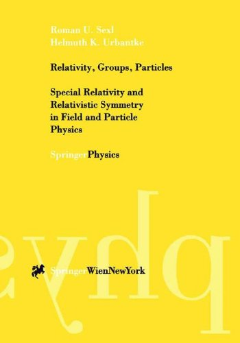 Relativity, Groups, Particles: Special Relativity and Relativistic Symmetry in Field and Particle Physics