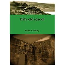 Dirty old rascal
