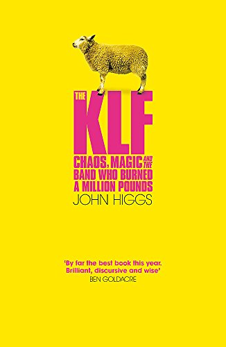 The KLF: Chaos, Magic and the Band who Burned a Million Pounds