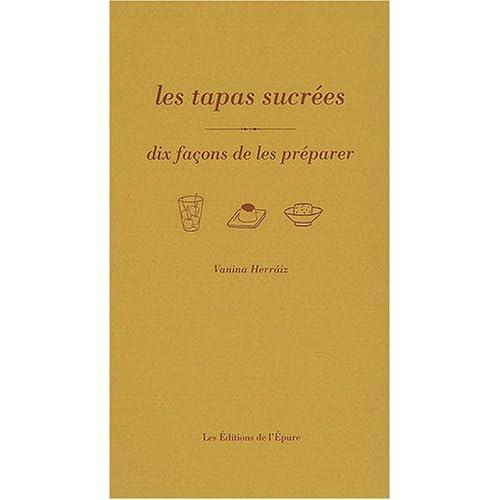 Les Tapas sucrées, dix façons de les préparer