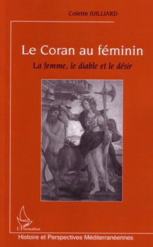 Le Coran au féminin: La femme, le diable et le désir