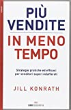 eBook Gratis da Scaricare Piu vendite in meno tempo Strategie pratiche ed efficaci per venditori super indaffarati (PDF,EPUB,MOBI) Online Italiano
