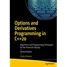 Options and Derivatives Programming in C++20: Algorithms and Programming Techniques for the Financial Industry