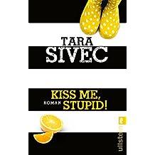 Kiss Me, Stupid!: Roman (Chocolate Lovers, Band 1)