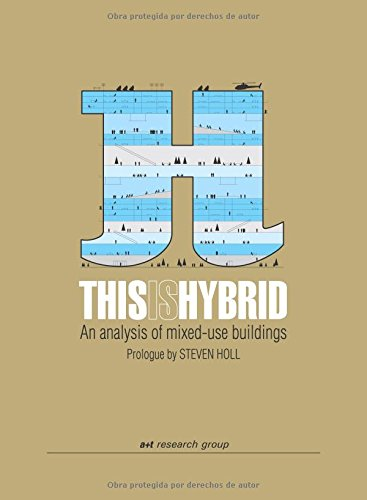 This is Hybrid: An analysis of mixed-use buildings por Javier Mozas