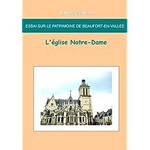 Essai sur le patrimoine de Beaufort en Vallée : L'église Notre-Dame: L'église Notre-Dame