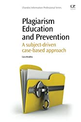 Plagiarism Education and Prevention: A Subject-Driven Case-Based Approach (Chandos Information Professional Series)