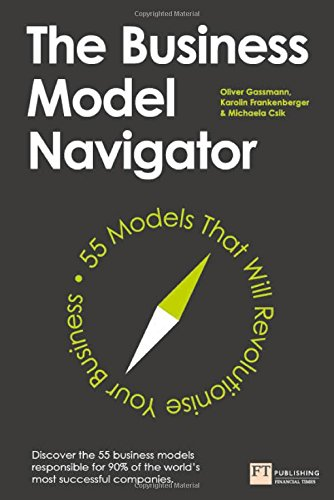 the-business-model-navigator-55-models-that-will-revolutionise-your-business