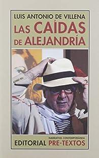Las caídas de Alejandría par Luis Antonio de Villena