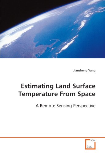 Estimating Land Surface Temperature From Space: A Remote Sensing Perspective -