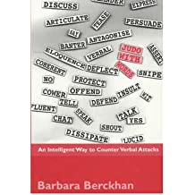 [( Judo with Words: An Intelligent Way to Counter Verbal Attacks )] [by: Barbara Berckhan] [Jan-2001]