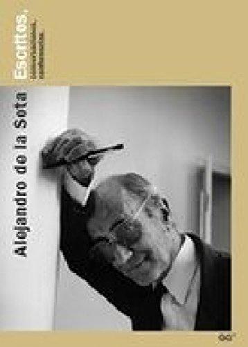 Alejandro de la Sota: Escritos, conversaciones, conferencias